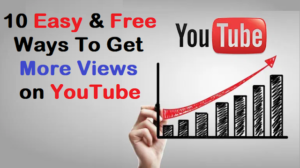 10 Easy & Free Ways To Get More Views on YouTube, how to increase youtube views,