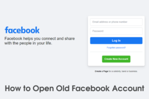 How to Open My Old Facebook account without Password